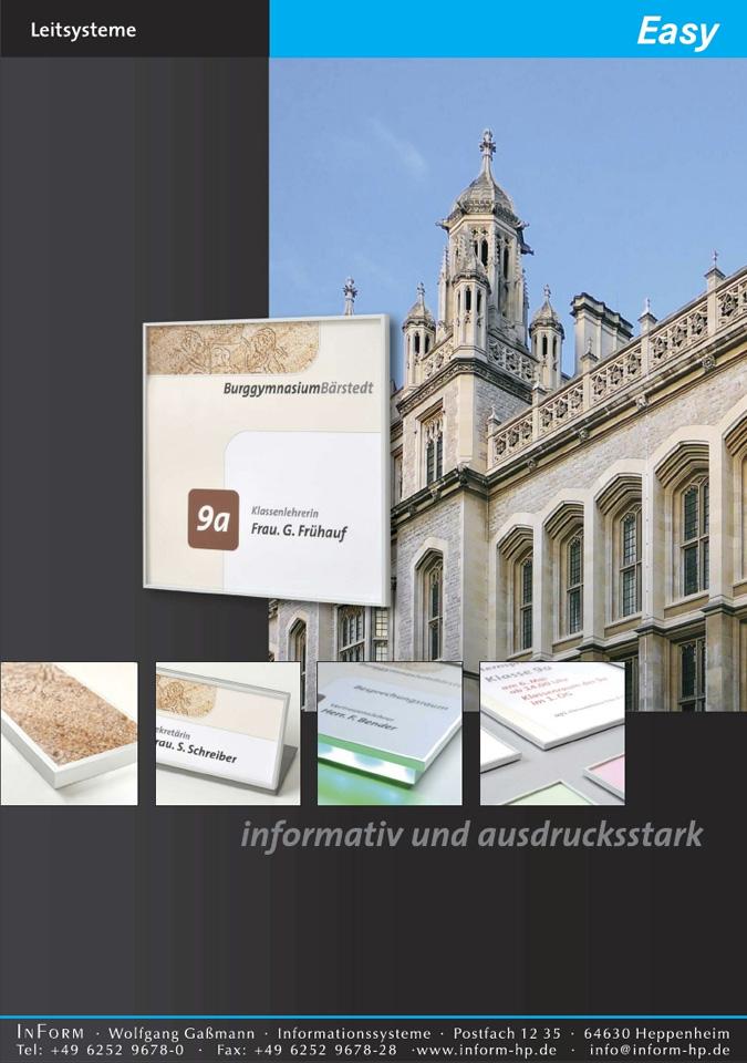 Die Innenschilder aus dem System Easy zeichnen sich als Innenbeschilderung durch ihr rechtwinkliges Profil aus eloxiertem Aluminium aus. Das Schildersystem lässt sich werkzeuglos aktualisieren.