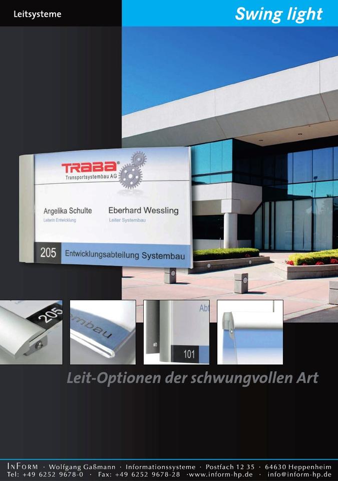 Die Innenschilder aus dem System Swing Light zeichnen sich als Innenbeschilderung durch ihre hochwertigen Acrylglasscheiben aus. Das Schildersystem lässt durch Einschieben der Informationsträger aktualisieren.